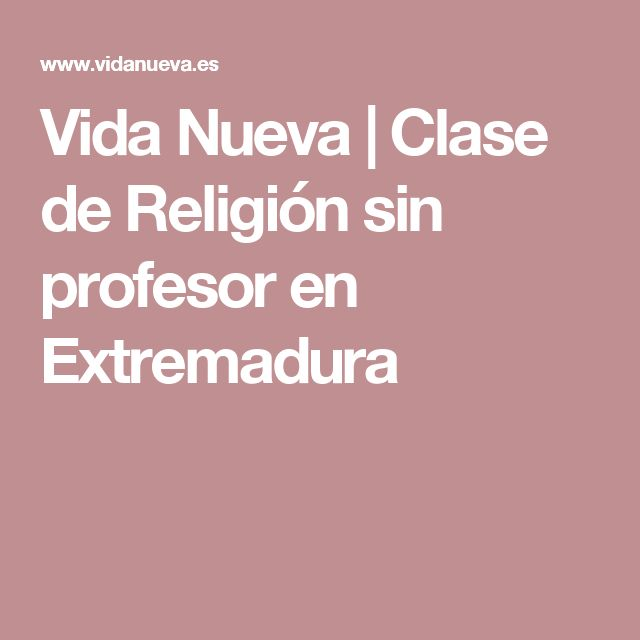 Vida Nueva | Clase de Religión sin profesor en Extremadura