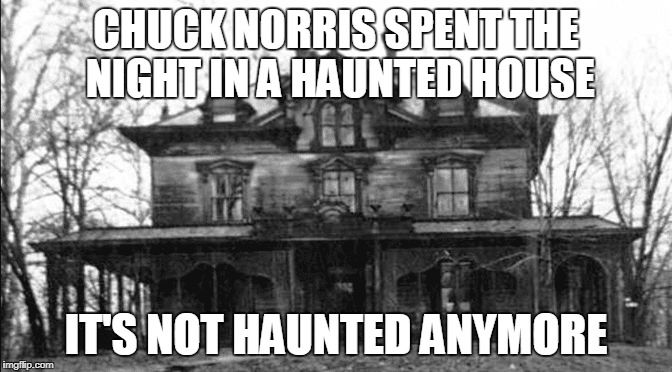 Chuck Norris haunted house