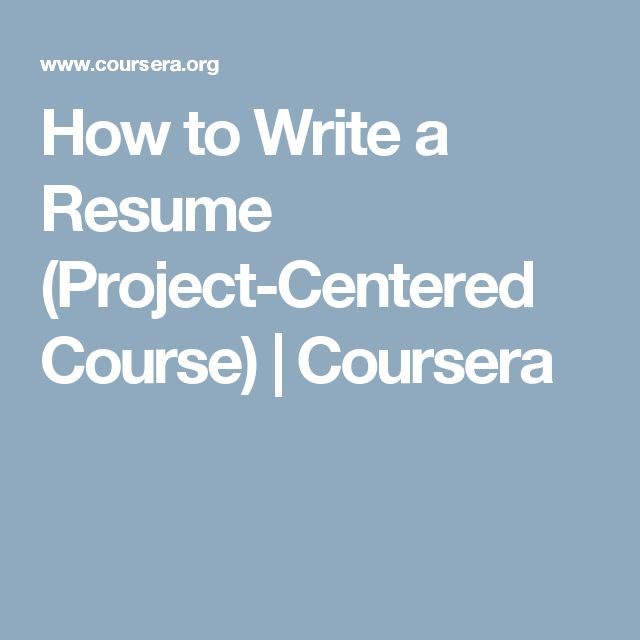 How to Write a Resume (Project-Centered Course) | Coursera