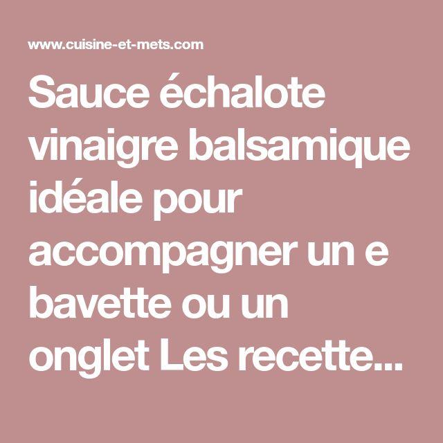 Sauce échalote vinaigre balsamique idéale pour accompagner un e bavette ou un onglet Les recettes de cuisine et mets