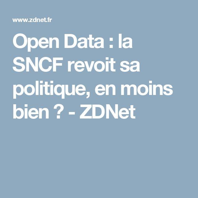 Open Data : la SNCF revoit sa politique, en moins bien ? - ZDNet