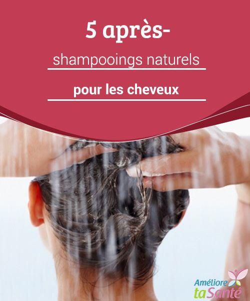 5 après-shampooings naturels pour les cheveux   Vous souhaitez prendre soin de vos cheveux de manière #naturelle ? Venez #découvrir comment #préparer des après-shampooings faits #maison !  #Beauté