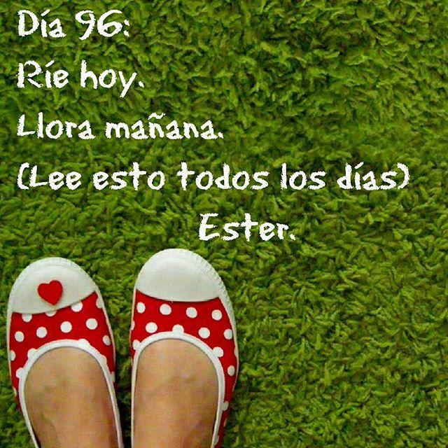 Día 96: filosofía de vida #día96 #Ester  #2016  #ríehoy #lloramañana #leeestotodoslosdías #filosofíadevida
