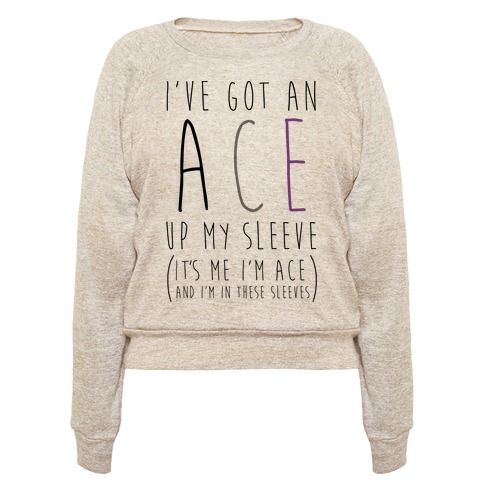 "If you are a proud asexual individual with a silly sense of humor then this shirt is for you. This Asexual pride shirt features the phrase ""I've Got an Ace Up My Sleeve. It's Me, I'm Ace and I'm In These Sleeves."""