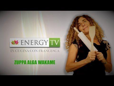 In cucina con Francesca - Puntata 1 - Zuppa con alga Wakame - YouTube