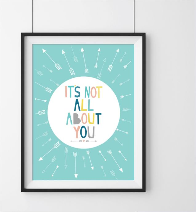 A4 It's not all about you print
