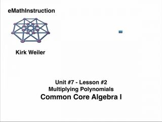 Common Core Algebra I.Unit 7.Lesson 2.Multiplying