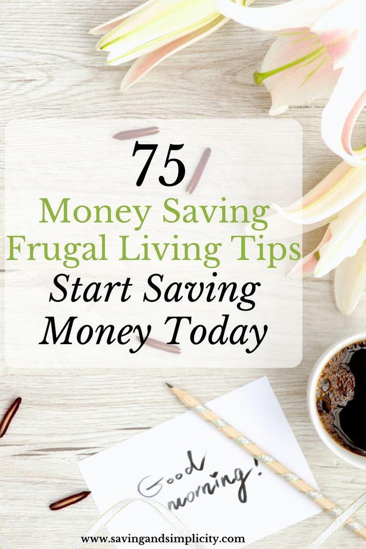 Learn to save money and cut down on your household expenses. Start saving money today with these 75 money saving frugal living tips.
