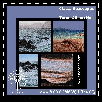 AH51   SEASCAPES             Skill level: suitable for Beginners and improvers             Materials fee: TBA: payable to tutor  Member: $125.00 Non-member: $170.00  Dates: Saturday 24 and Sunday 25 October Times: 9.30am - 4.00pm Tutor: Alison Holt  For more information visit www.embroiderersguildvic.org or Facebook.com/StitchSnippets       #embroidery #classes
