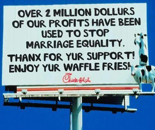 Boycott Chick-Fil-A  ~ I know Chick-Fil-A is a HUGE Christian based organization, but THIS is absurd. I highly doubt I'll ever eat there again.