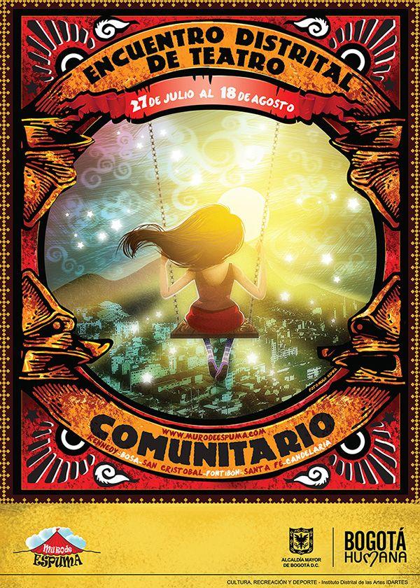 Afiche / Encuentro Distrital de Teatro Concepto, diseño, retoque fotográfico e ilustración. Diseño: Daniel Roa.  Bogotá, 2013.