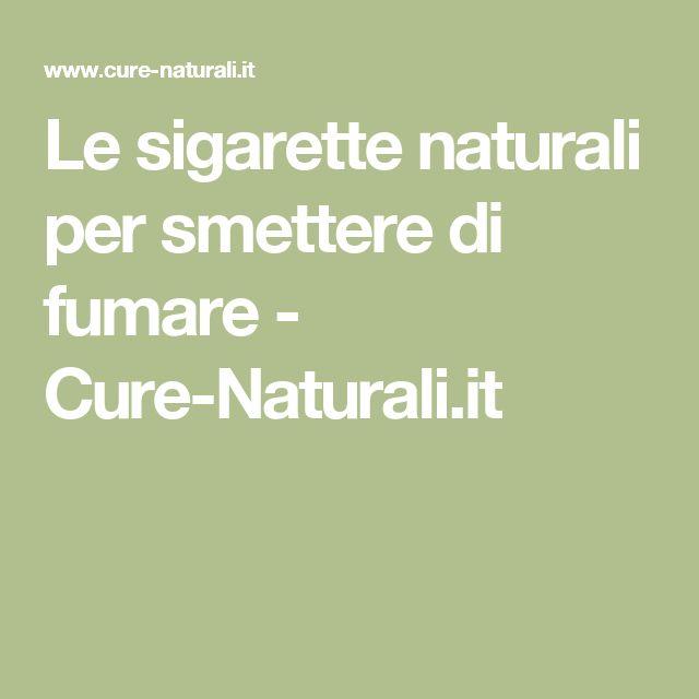 Le sigarette naturali per smettere di fumare - Cure-Naturali.it