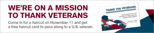 """Thank a Veteran Free Haircut Card"" Great Clips Veterans Day (Tuesday, November 11) http://www.greatclips.com/promotions/veterans-day?utm_source=Veteran%27s-Day-2014&utm_medium=email&utm_campaign=Veteran%27s-Day-2014-email"