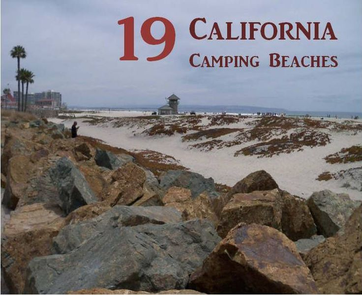 Best Beach Camping in California - Choose from one of these 19 beaches for your next camping trip or just hang out for the day.