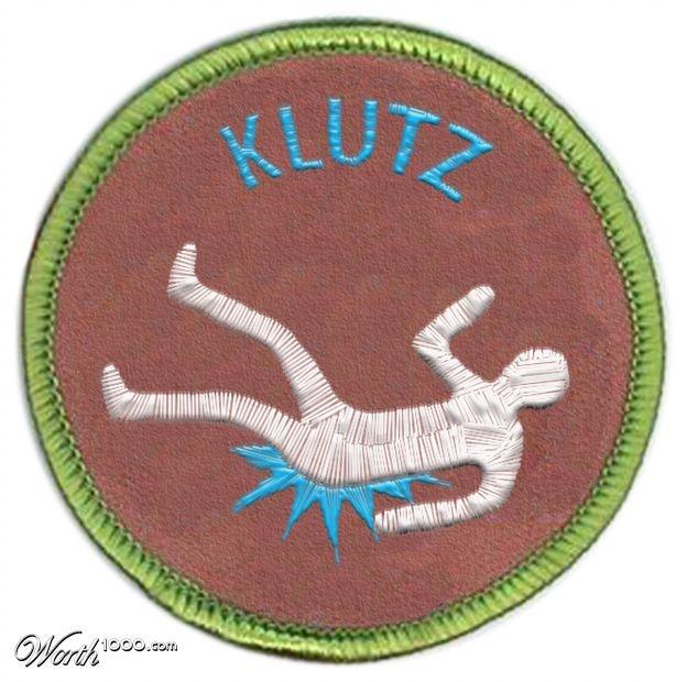 I need one of these!!! Lmao- Klutz Merit Badge