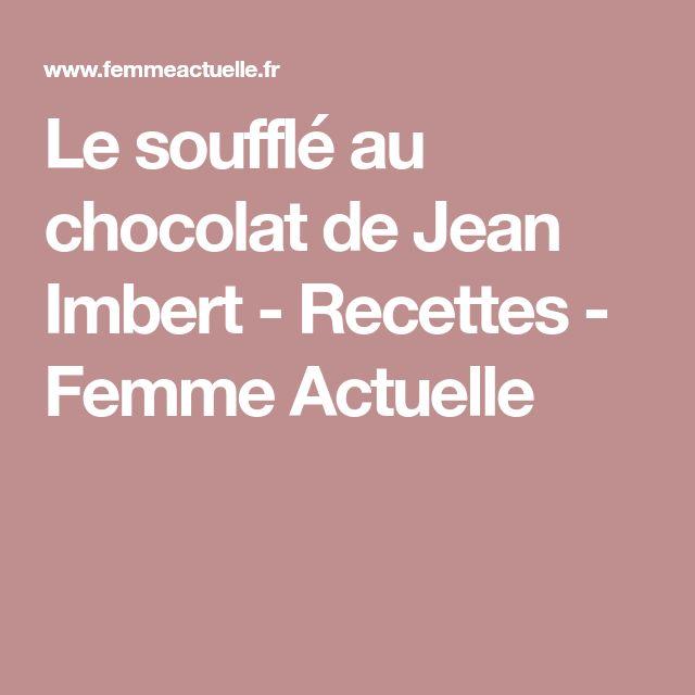 Le soufflé au chocolat de Jean Imbert - Recettes - Femme Actuelle