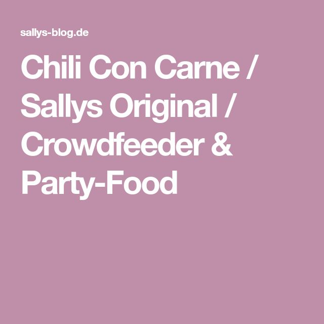Chili Con Carne / Sallys Original / Crowdfeeder & Party-Food