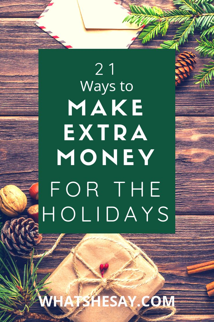 21 Ways To Make Extra Cash Money This Holiday Season – Money and Financial Well-being