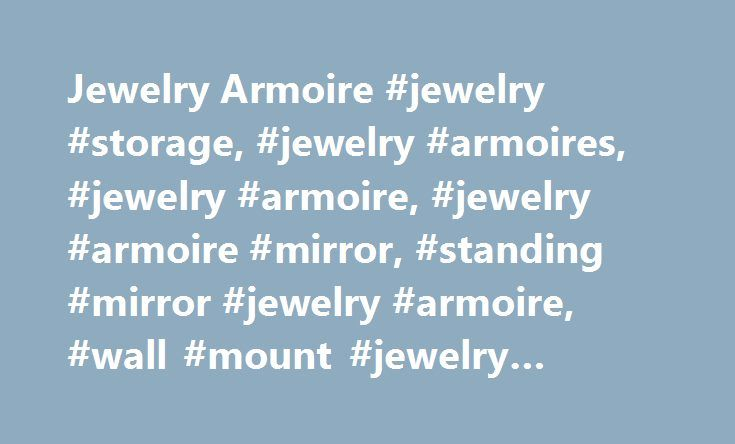 Jewelry Armoire #jewelry #storage, #jewelry #armoires, #jewelry #armoire, #jewelry #armoire #mirror, #standing #mirror #jewelry #armoire, #wall #mount #jewelry #armoire http://furniture.remmont.com/jewelry-armoire-jewelry-storage-jewelry-armoires-jewelry-armoire-jewelry-armoire-mirror-standing-mirror-jewelry-armoire-wall-mount-jewelry-armoire-3/  All New Arrivals Furniture – NEW Art Wall Decor – NEW Mirrors – NEW Home Decor – NEW Lighting – NEW Kitchen Dining – NEW Rugs Curtains – NEW…