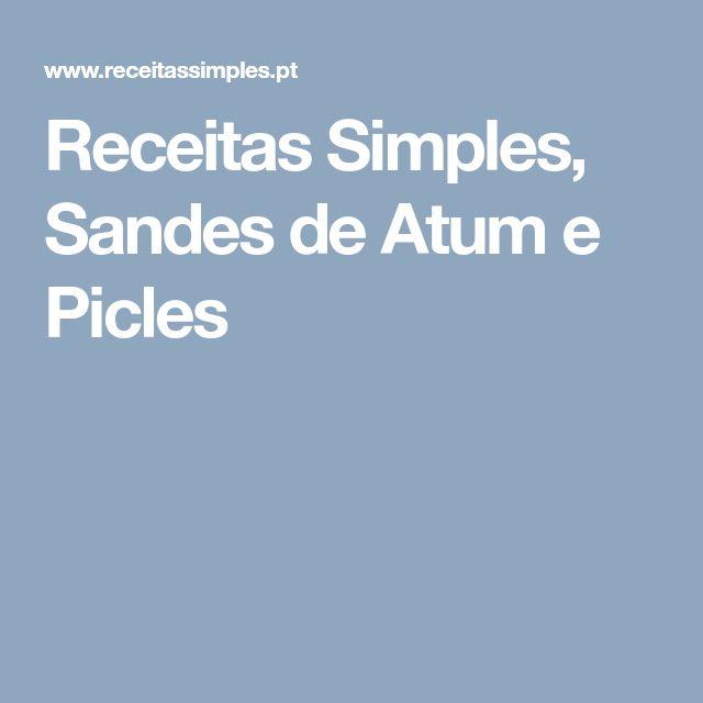 Receitas Simples, Sandes de Atum e Picles