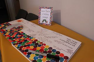 Use a child's favorite book as the guest log at their birthday party. Very Hungry Caterpillar book.
