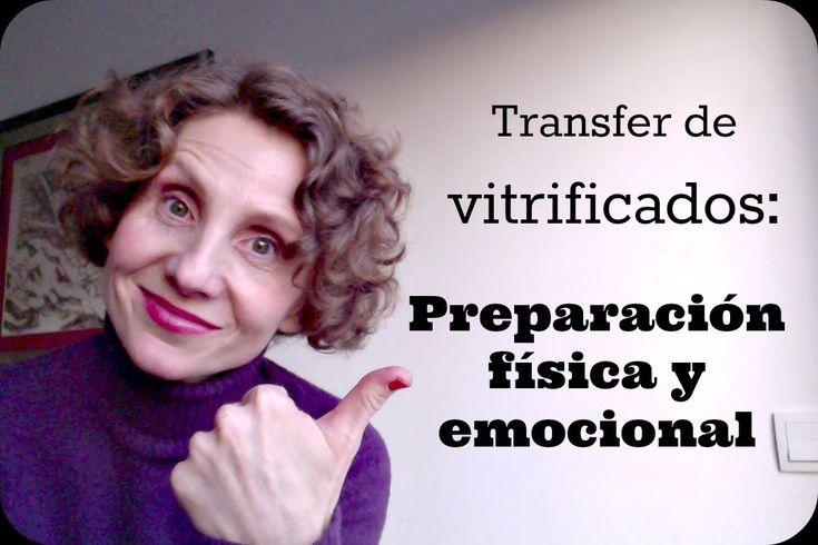 Transfer de vitrificados: Cómo prepararnos física y emocionalmente