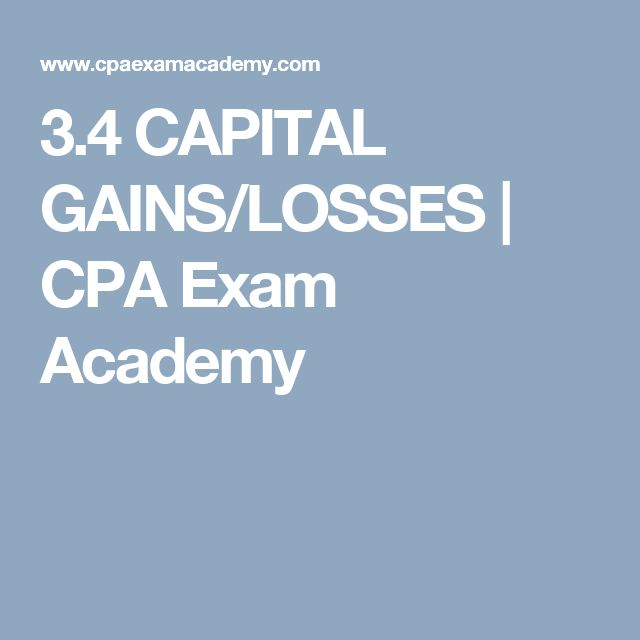 3.4 CAPITAL GAINS/LOSSES | CPA Exam Academy