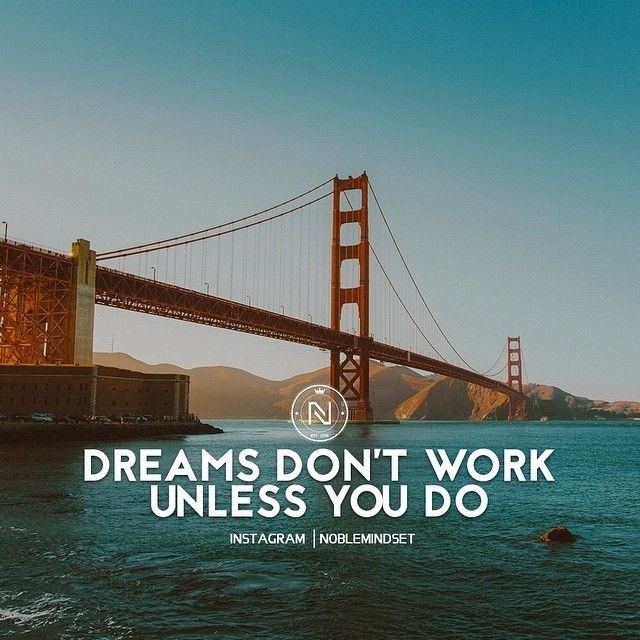 """regram @noblemindset Dreams are just """"dreams"""" until you decide to take action and begin to work towards those dreams to make them a reality. Once you start taking consistent action you will start to see results. Make it happen and make yourself proud. #noblemindset  Follow  @noblemindset Follow  @noblemindset   Like 5 posts for 5 likes!  Turn on post notifications!    @unsplash"""
