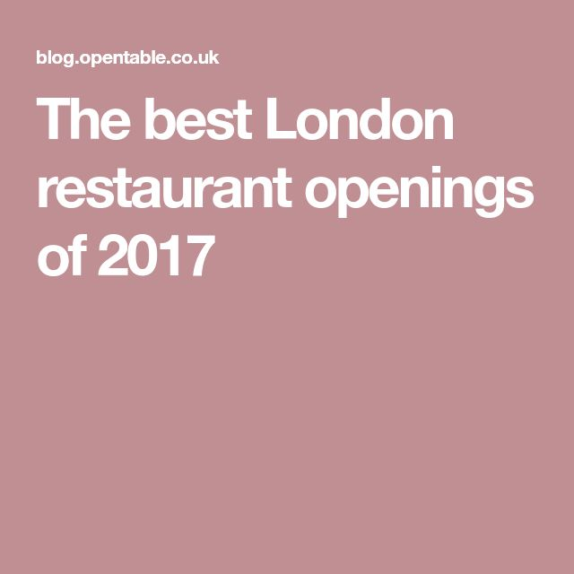 The best London restaurant openings of 2017