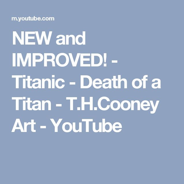 NEW and IMPROVED! - Titanic - Death of a Titan - T.H.Cooney Art - YouTube