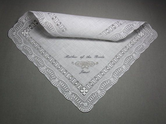 Personalised 'mother of the bride' handkerchief - see more ideas at http://themerrybride.org/2014/09/06/ideas-for-personalising-your-wedding/