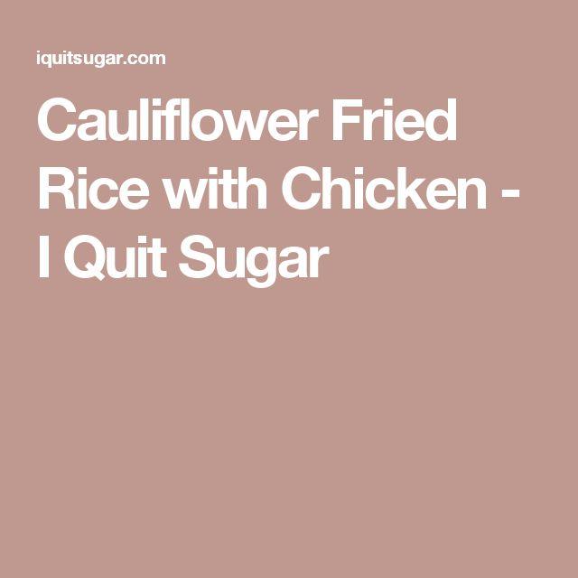 Cauliflower Fried Rice with Chicken - I Quit Sugar