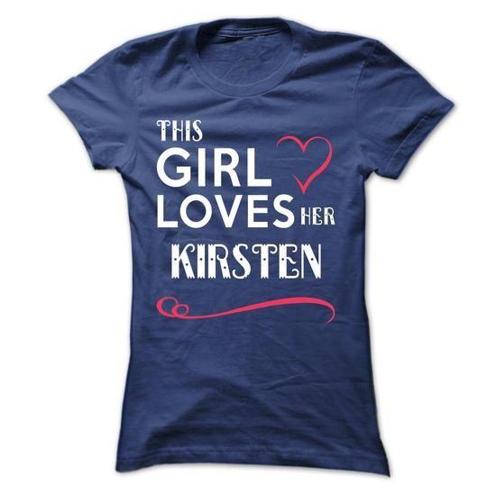 This girl loves her KIRSTEN - #gift for teens #handmade gift. WANT IT => https://www.sunfrog.com/Names/This-girl-loves-her-KIRSTEN-nsalajfbky-Ladies.html?68278
