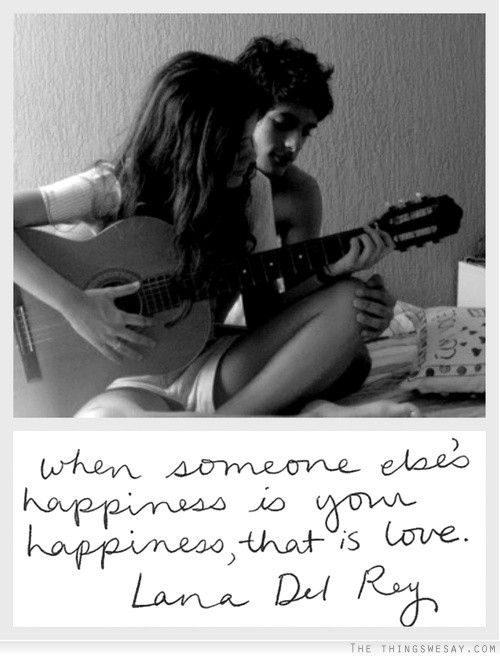 When someone else's happiness is your happiness that is love