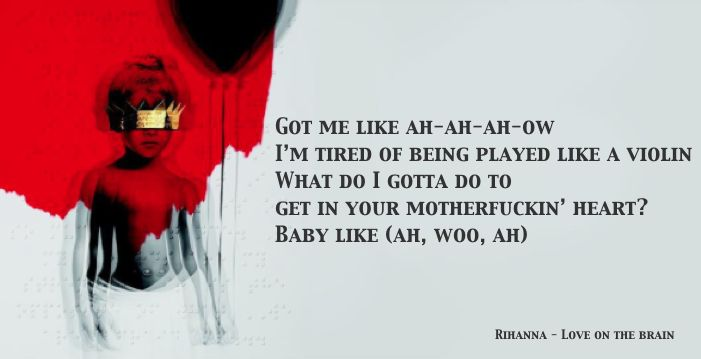 Rihanna - Love On The Brain Lyrics and Quotes Just to get close to ...