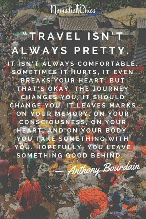 Anthony Bourdain  Love this!!  #Travel #TravelQuotes #Travellers #Adventure
