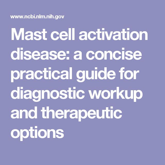 Mast cell activation disease: a concise practical guide for diagnostic workup and therapeutic options