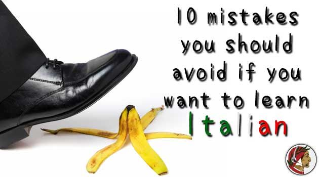 10 mistakes you should avoid if you want to learn Italian