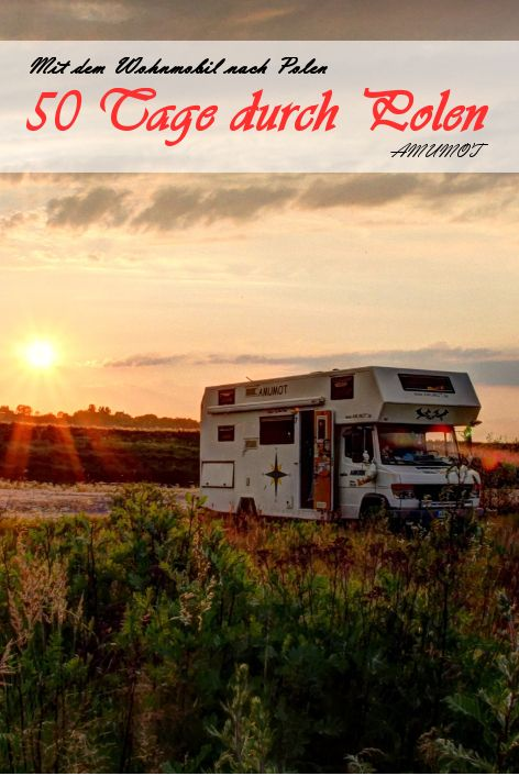 Mit dem Wohnmobil nach Polen REISEBERICHT. 50 Tage in Polen, Erfahrungen, Informationen und Stellplätze auf einer Karte mit GPS Koordinaten. (Camping Hacks Deutsch)