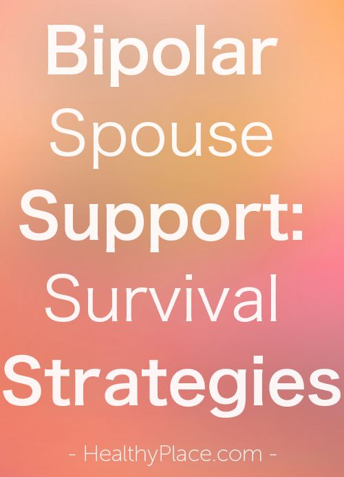 """Living with bipolar spouse can cause extreme stress. Bipolar spouse support - strategies for dealing and coping with bipolar spouse."" www.HealthyPlace.com"