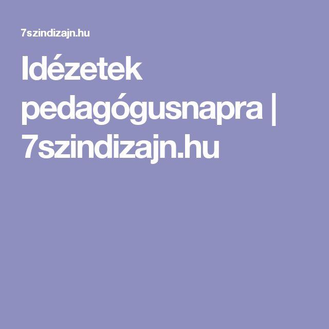 Idézetek pedagógusnapra | 7szindizajn.hu