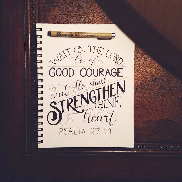 """""""""""Wait on the Lord: be of good courage, and he shall strengthen thine heart: wait, I say, on the Lord."""" -Psalms 27:14 For those of you who tagged me…"""""""
