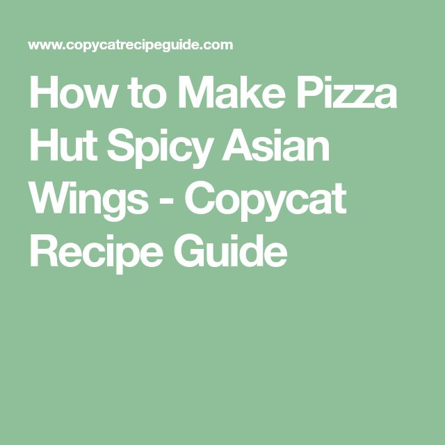 How to Make Pizza Hut Spicy Asian Wings - Copycat Recipe Guide