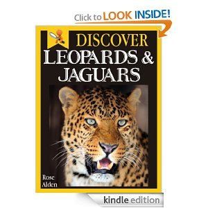 {Free today 4.16.2013} Discover Leopards and Jaguars - Fun Facts For Kids [Kindle Edition]