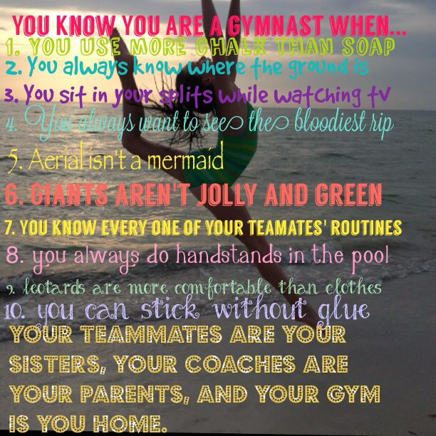You Know Your A Gymnast When...