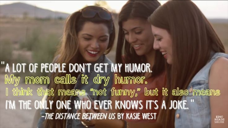 """""""A lot of people don't get my humor. My mom calls it dry humor. I think that means 'not funny,' but it also means I'm the only one who ever knows it's a joke."""" - Kasie West"""