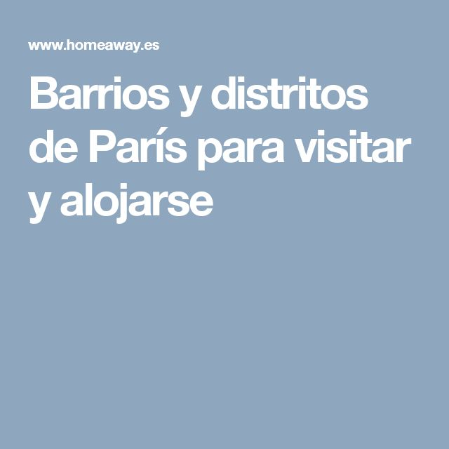 Barrios y distritos de París para visitar y alojarse