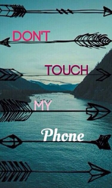 17 Best images about Dont touch my phone!@# on Pinterest ...
