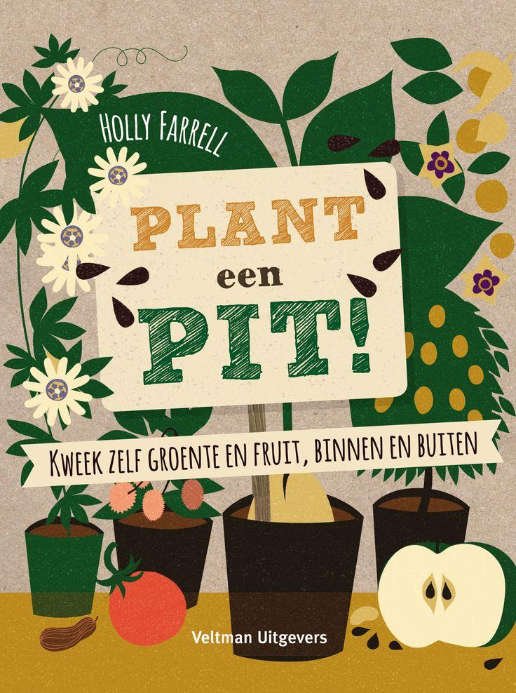 Maak je eigen moestuin met... pitten! Kweek je eigen tomaten, avocado's of appels met enkele zaadjes! >> Plant een pit! - Holly Farrell - Veltman Uitgevers - €14,99 - 144 pag. - ISBN 9789048312146