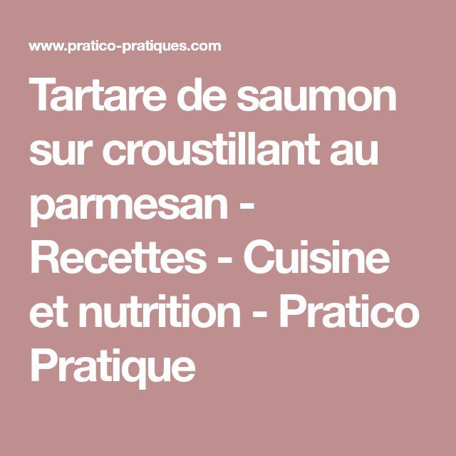 Tartare de saumon sur croustillant au parmesan - Recettes - Cuisine et nutrition - Pratico Pratique